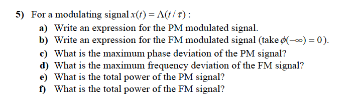 For a modulating signal x(t) = (t / tau) : Write