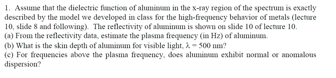 Assume that the dielectric function of aluminum in
