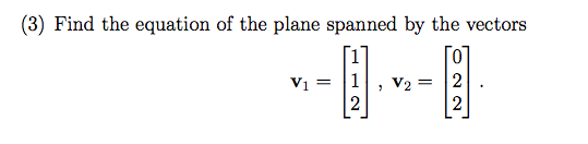 Find the equation of the plane spanned by the vect