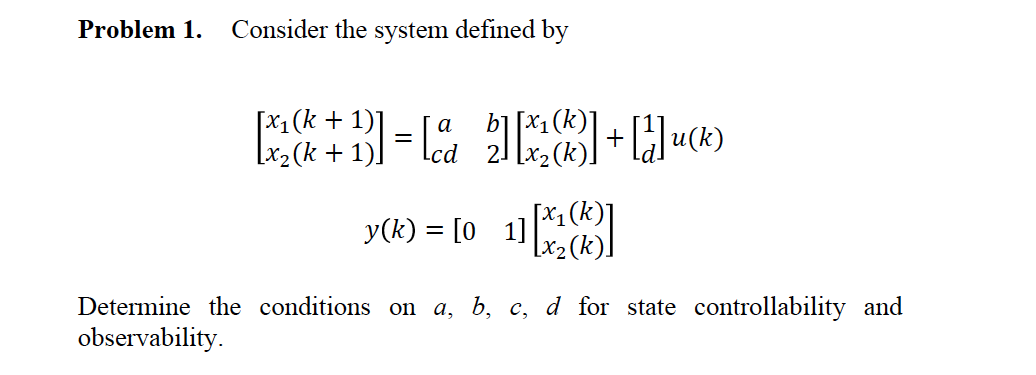 Consider the system defined by [x1(k + 1) x2(k +