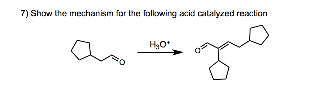 Show the mechanism for the following acid catalyze