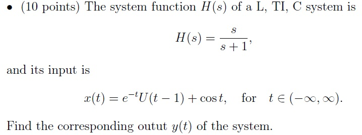 The system function H(s) of a L, TI, C system is