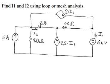 Find I1 and I2 using loop or mesh analysis.