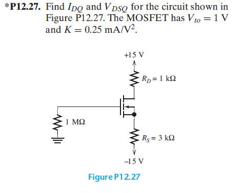 Find I DQ and V DSQ for the circuit shown in Figur