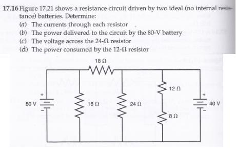 Figure 17.21 shows a resistance circuit driven by