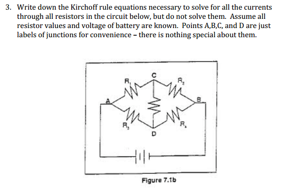 Write down the Kirchoff rule equations necessary t