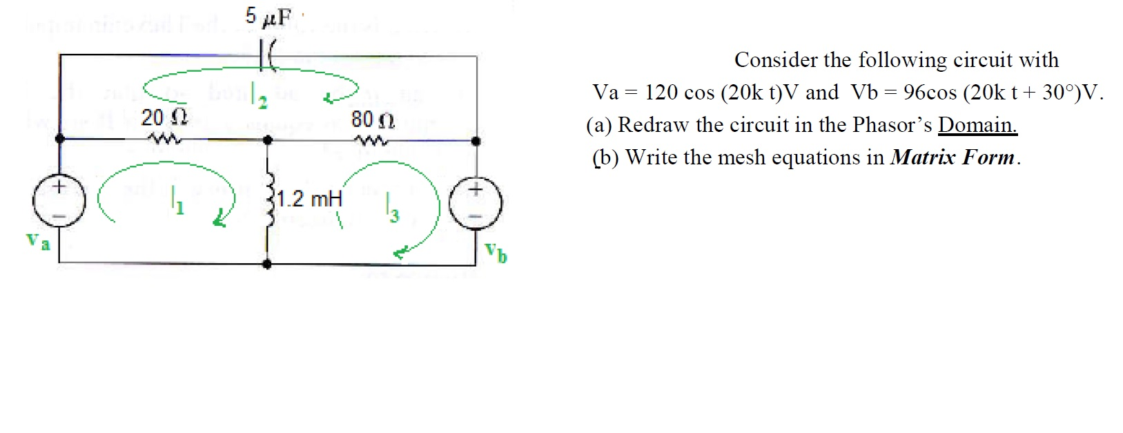 Consider the following circuit with Va = 120 cos (