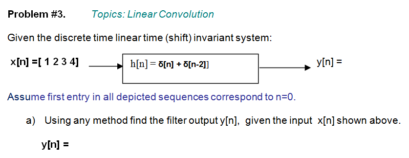 Topics: Linear Convolution Given the discrete tim
