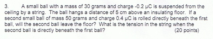 A small ball with a mass of 30 grams and charge -