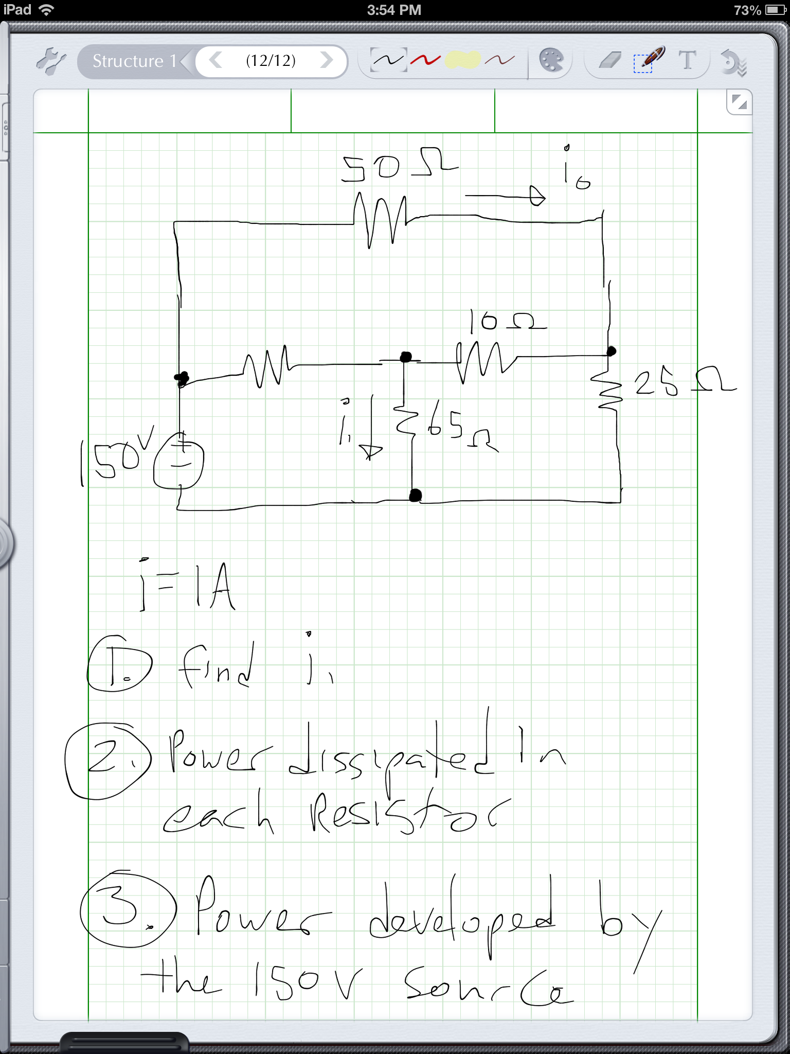 i = 1A Find I, power dissipated in each Resistor