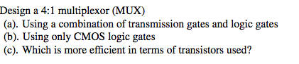 Design a 4:1 multiplexor (MUX) Using a combinatio