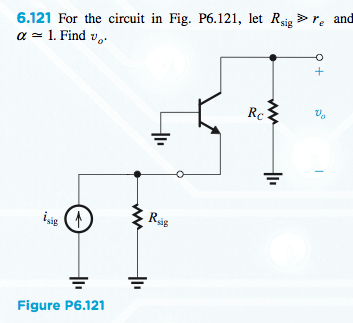 For the circuit in Fig. P6.121, let R sig and alp