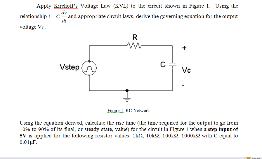 Apply Kirchof's Voltage Law (KVL) to the circuit s