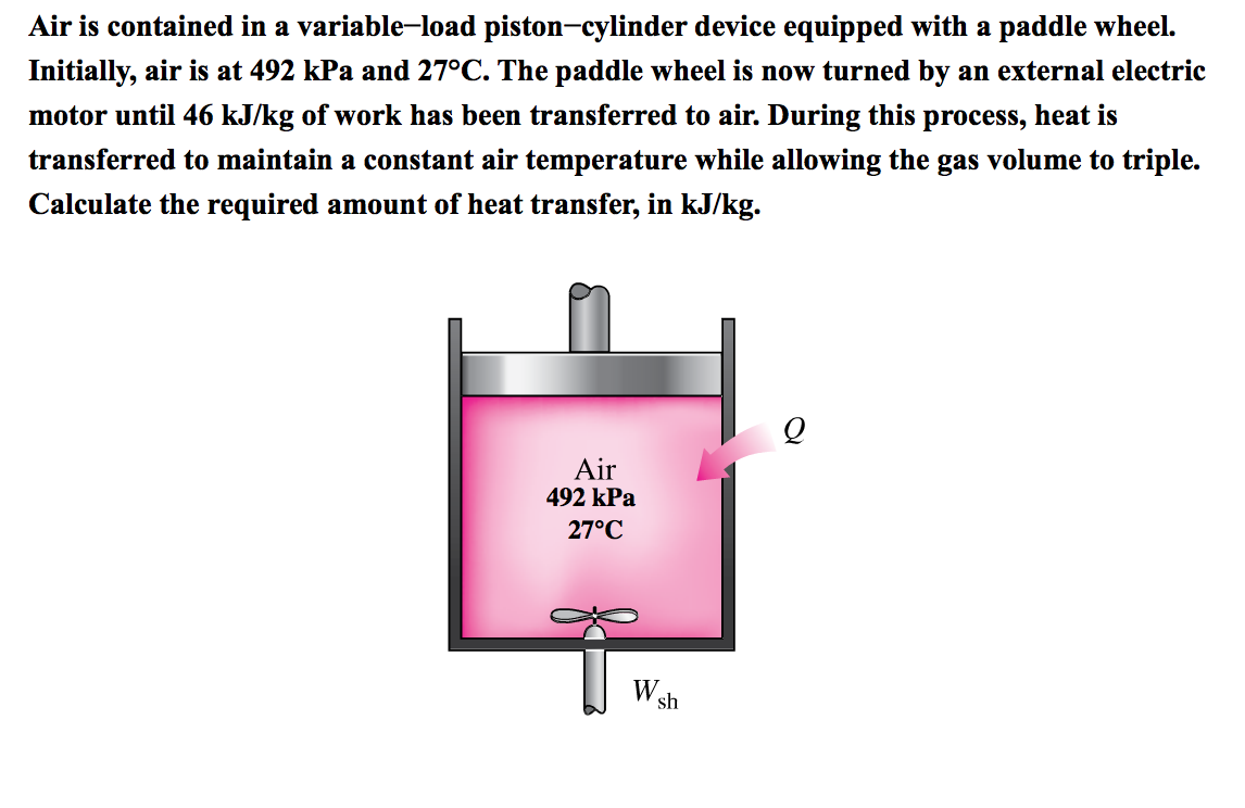 Solved air is contained in a variable load piston cylinde for Electric motor heat load calculation