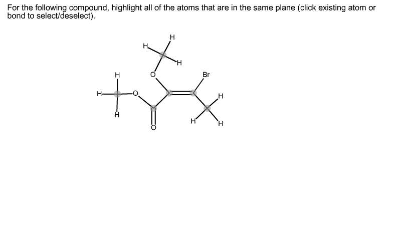For the following compound, highlight all of the a