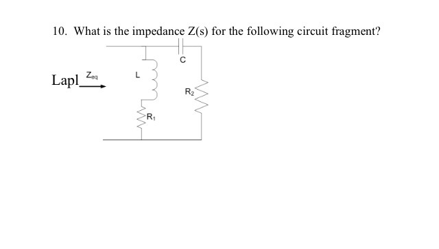 What is the impedance Z(s) for the following circu