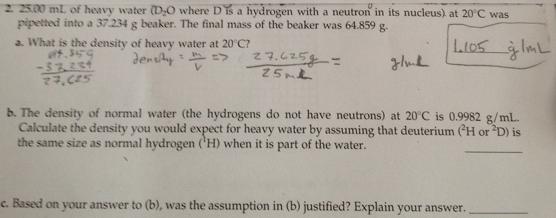 25.00 mL of heavy water (D2O where D is a hydrogen