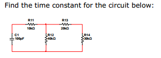 Find the time constant for the circuit below: