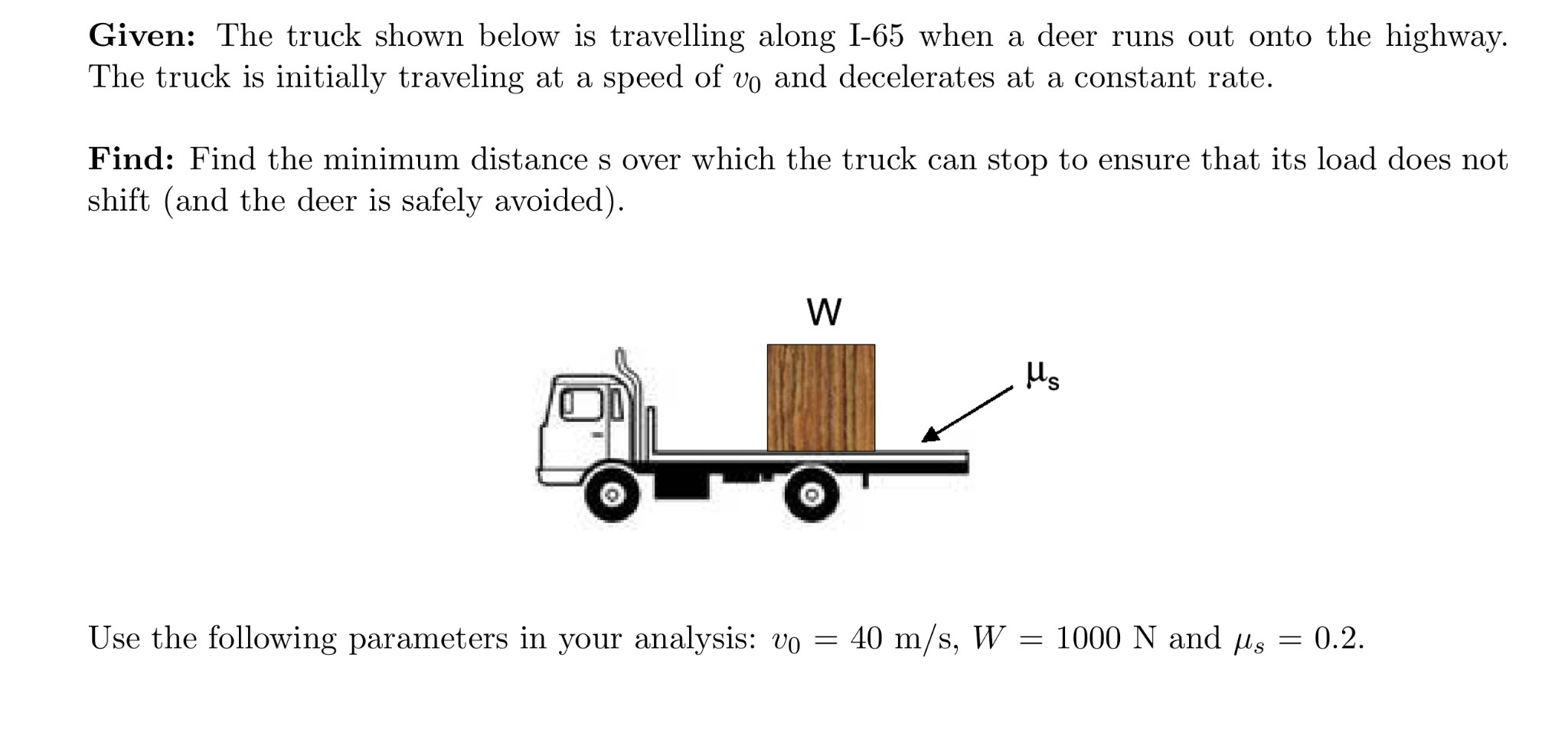 Given: The truck shown below is travelling along 1