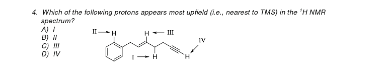 Which of the following protons appears most upfiel