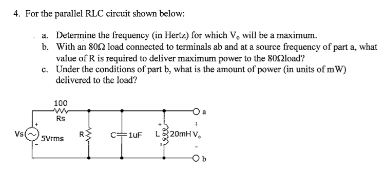 For the parallel RLC circuit shown below: Determi