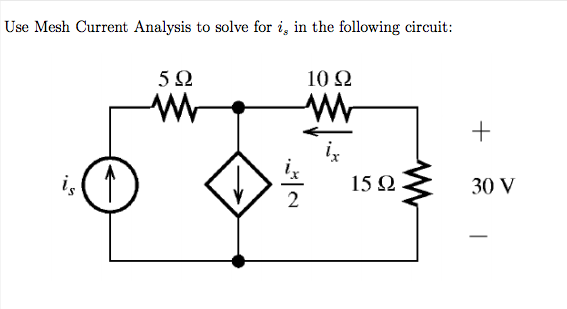 Use Mesh Current Analysis to solve for is in the f