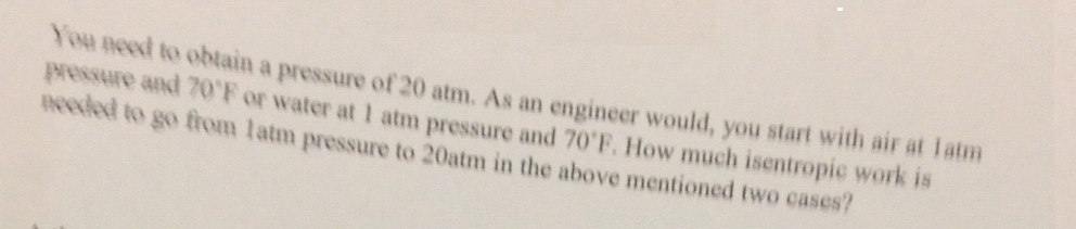 Solved you need to obtain a pressure of 20 atm as an eng for I need an engineer