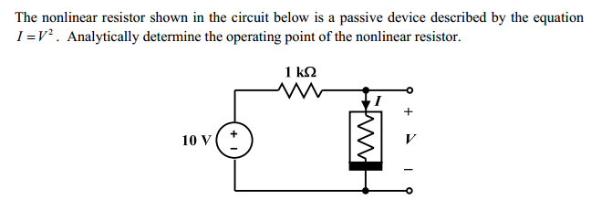The nonlinear resistor shown in the circuit below