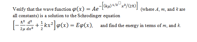 Verify that the wave function phi(x) = Ae-[(k mu)1