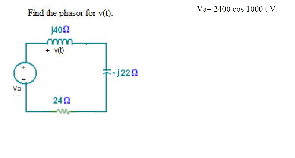 Find the phasor for v(t). Va=2400 cos 1000 t V.