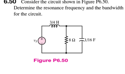 Consider the circuit shown in Figure P6.50. Deter