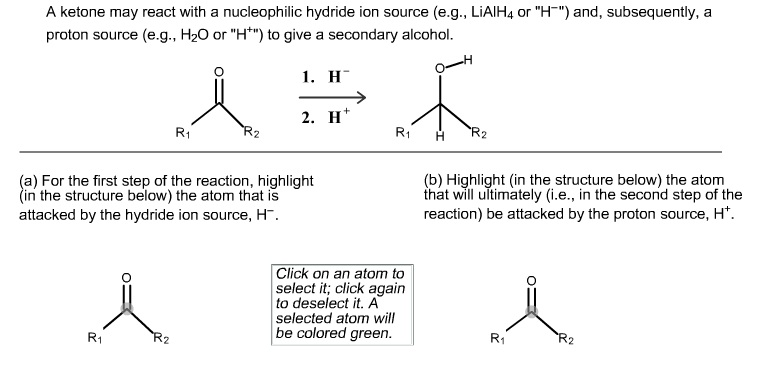 A ketone may react with a nucleophilic hydride ion