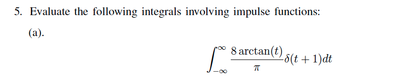Evaluate the following integrals involving impulse