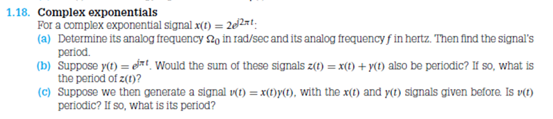 For a complex exponential signal x(t) = 2ej2 pi t: