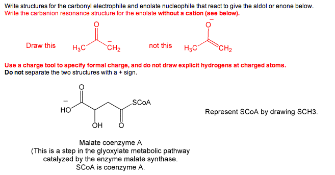 Write structures for the carbonyl electrophile and