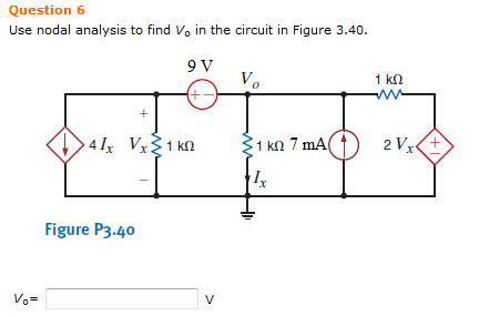Use nodal analysis to find Vo in the circuit in Fi