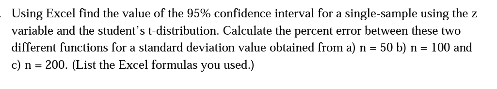 Using Excel find the value of the 95% confidence i