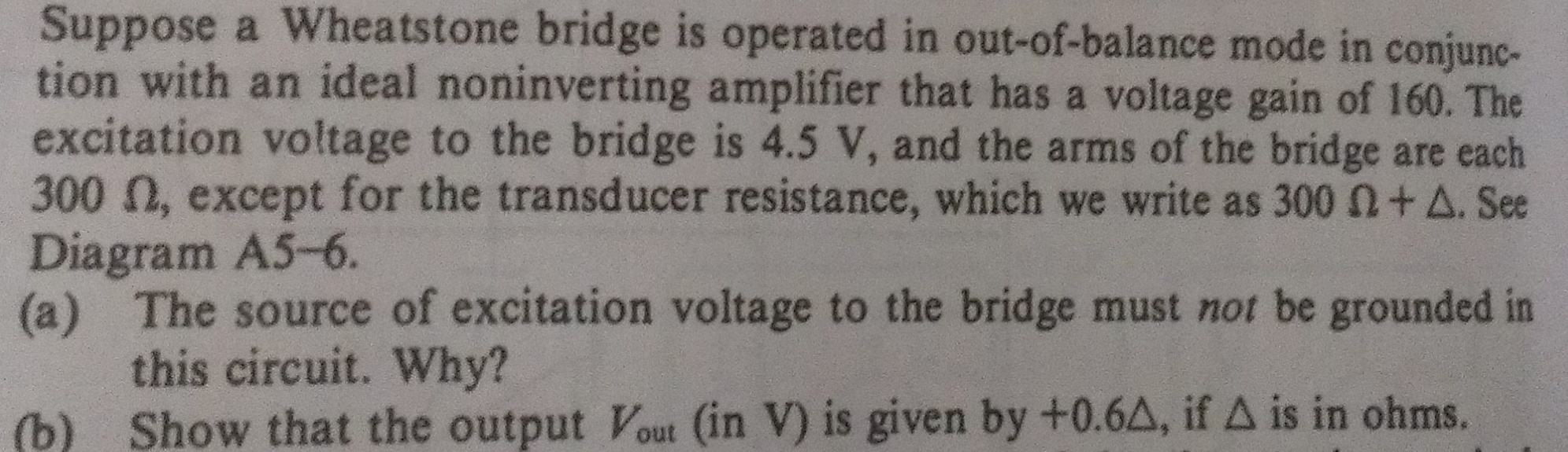 Suppose a Wheatstone bridge is operated in out-of-