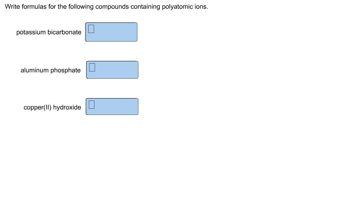 Write formulas for the following compounds contain