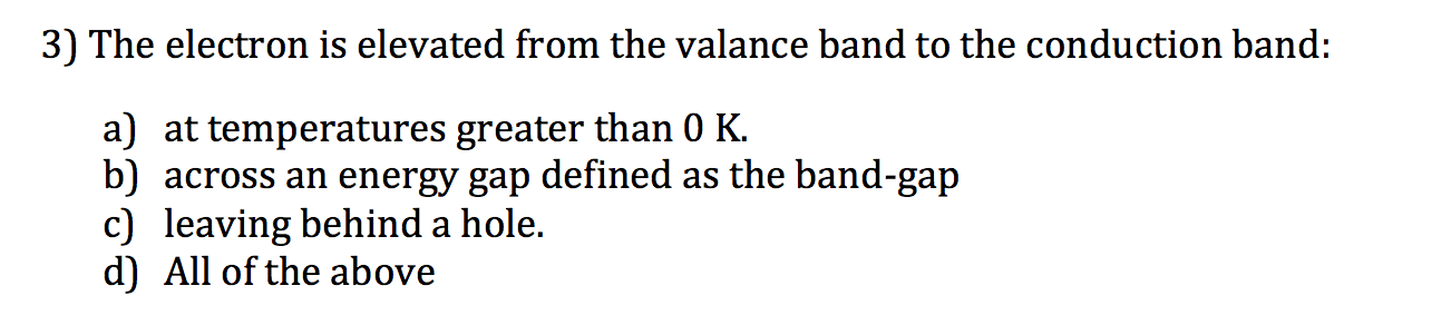 The electron is elevated from the valance band to