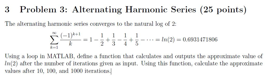 Solved the alternating harmonic series converges to the n question the alternating harmonic series converges to the natural log of 2 1 1 2 1 3 1 4 sciox Image collections