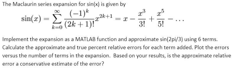 Solved: The Maclaurin Series Expansion For Sin(x) Is Given ...