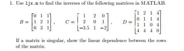 Use ljx.m to find the inverses of the following ma