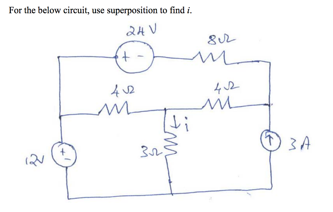 For the below circuit, use superposition to find i