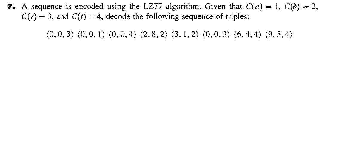 A sequence is encoded using the LZ77 algorithm. Gi