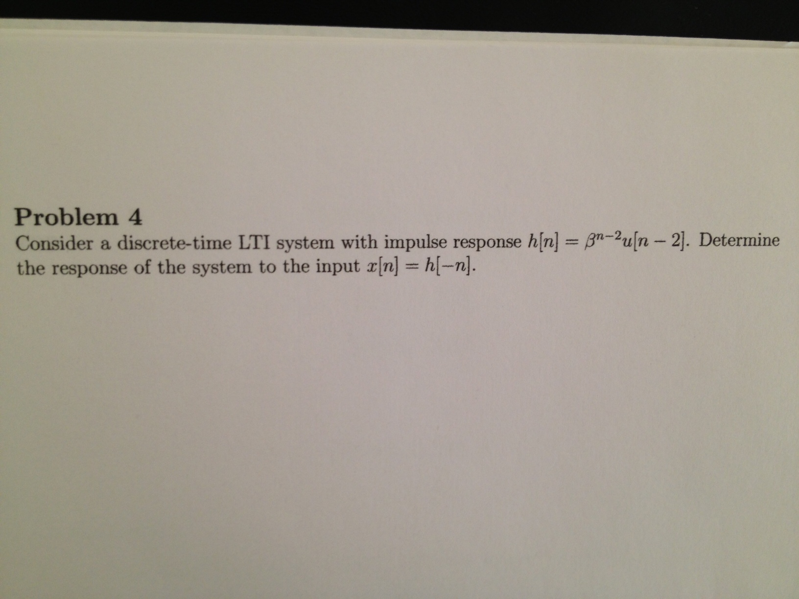 Problem 4 Consider a discrete-time LTI system with