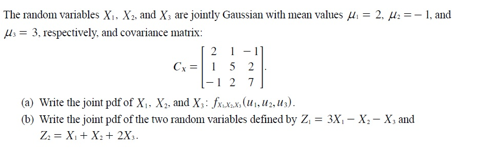 The random variables X1, X2, and X3 are jointly Ga