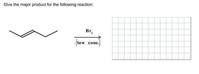 Give the major product for the following reaction: