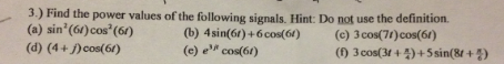 Find the power values of the following signals. Hi