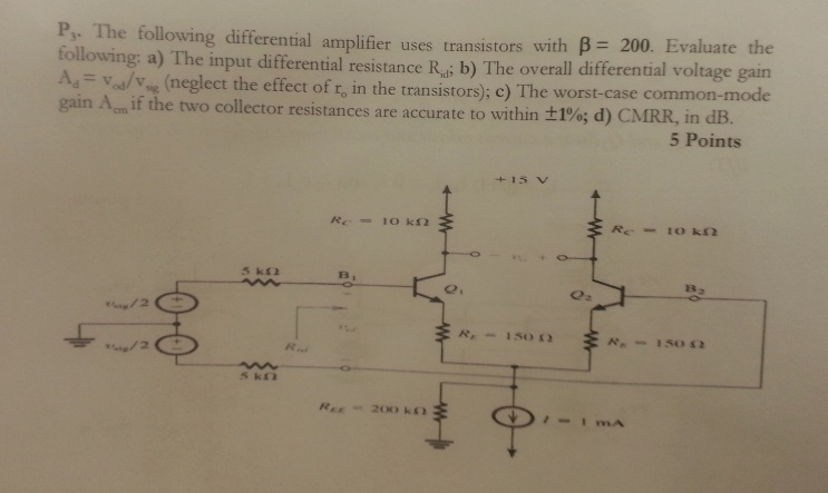 The following differential amplifier uses transist